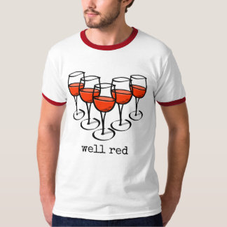 Well Red Wine Glasses T-Shirt