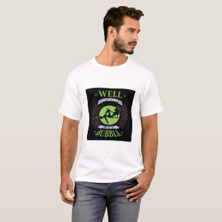 Well we can't all come and go by bubble T-Shirt