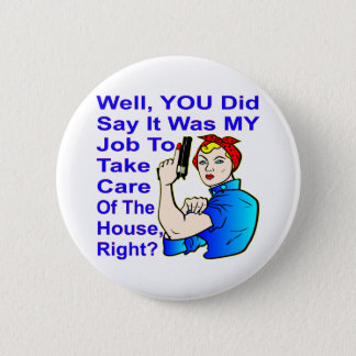 Well You Did Say It Was My Job 2 Inch Round Button