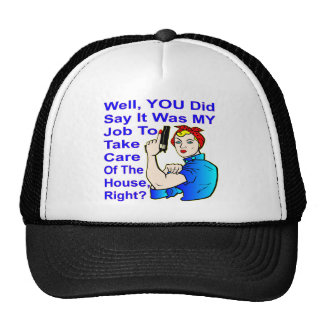 Well You Did Say It Was My Job Trucker Hat
