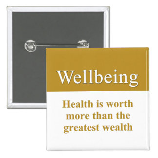 Wellbeing is greater than wealth 2 inch square button