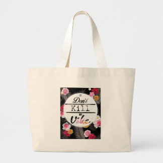Wellcoda Apparel Dont Kill My Vibe Flower Large Tote Bag