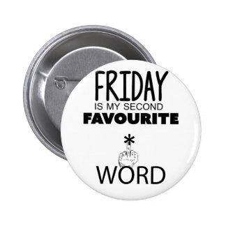 Wellcoda Friday Second Word TGIF Crazy 2 Inch Round Button