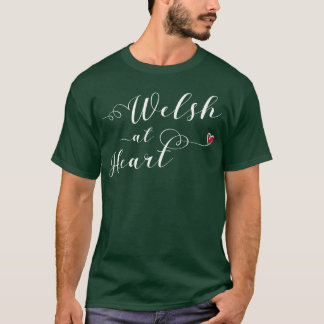 Welsh At Heart Tee Shirt, Wales