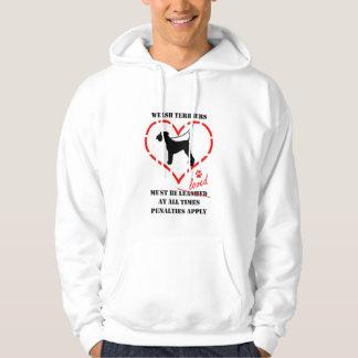 Welsh Terriers Must Be Loved Hoodie