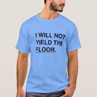 Wendy Davis Will Not Yield the Floor shirt