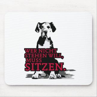 Wer nicht stehen will Doggenwelpe Mouse Pad