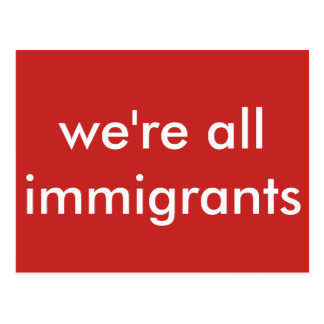we're all immigrants postcard