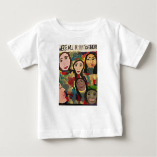 "We're All in This Together"" Baby T-Shirt"