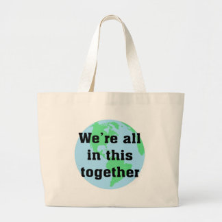 We're All In This Together Large Tote Bag