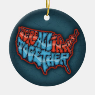 We're All in This Together Round Ceramic Ornament