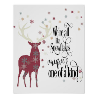 We're All Like Snowflakes, Unique & One Of A Kind Poster