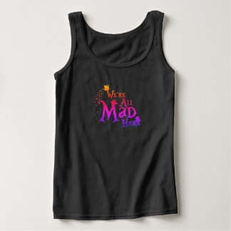 We're All Mad Here (2) Tank Top