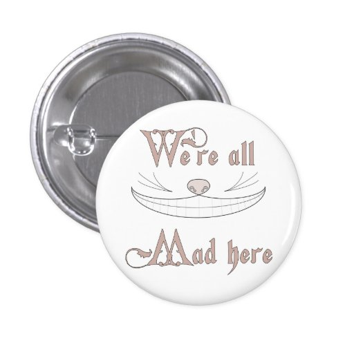 We're All Mad Here Buttons