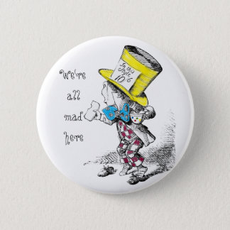 We're All Mad Here Button Badge