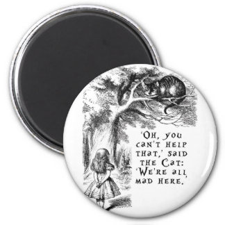 We're all mad here - Cheshire cat 2 Inch Round Magnet