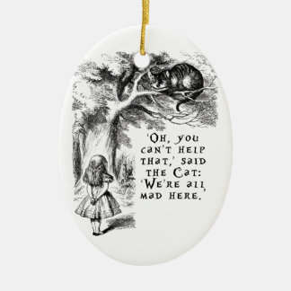 We're all mad here - Cheshire cat Ceramic Oval Ornament