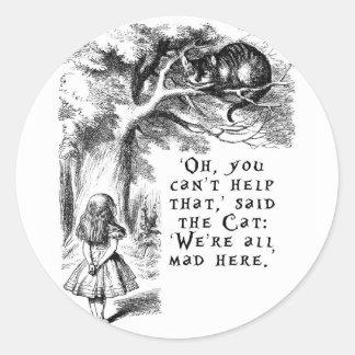 We're all mad here - Cheshire cat Classic Round Sticker