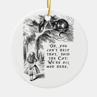 We're all mad here - Cheshire cat Round Ceramic Ornament