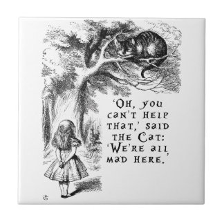 We're all mad here - Cheshire cat Tile