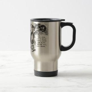 We're all mad here - Cheshire cat Travel Mug