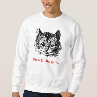 We're All Mad Here - Cheshire Cat Wonderland Sweatshirt