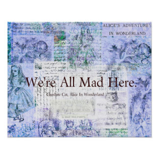 We're All Mad Here Funny Wonderland quote Poster