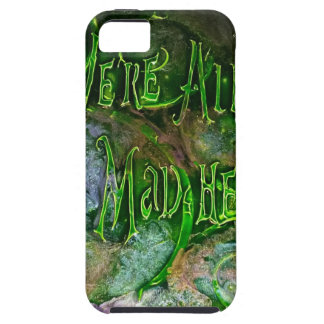 """""""We're All Mad Here"""" iPhone 5 Case"""