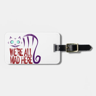 We're All Mad Here Luggage Tag