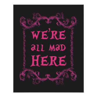 "We're All Mad Here Poster 16"" x 20"""