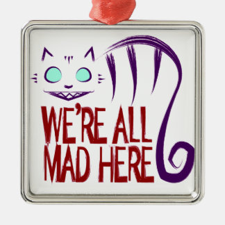 We're All Mad Here Silver-Colored Square Ornament