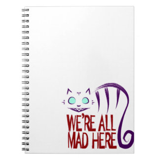 We're All Mad Here Spiral Notebook