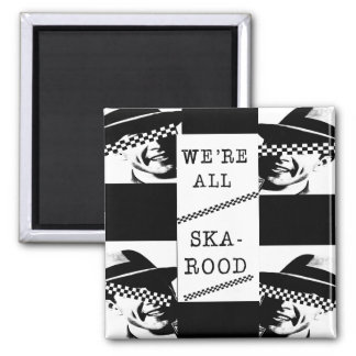 We're All Ska Rood Square Magnet