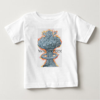 We're DOOMED! Baby T-Shirt