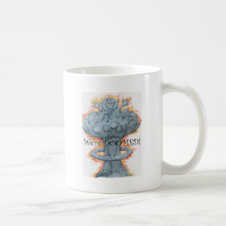 We're DOOMED! Coffee Mug