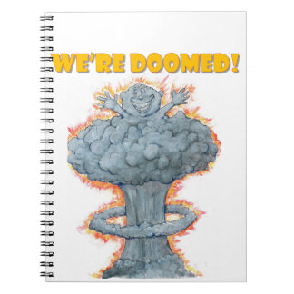 We're Doomed! Spiral Notebook
