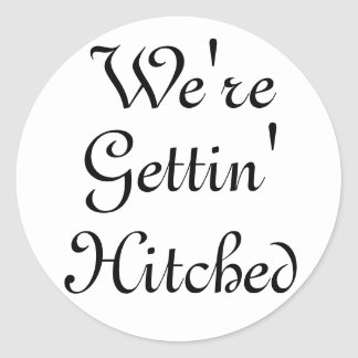 we're gettin' hitched stickers
