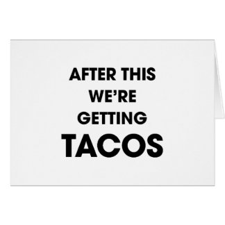 We're Getting Tacos Card