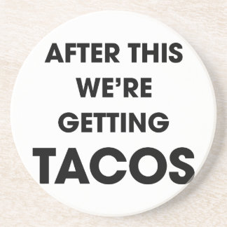 We're Getting Tacos Coaster