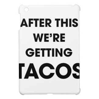 We're Getting Tacos Cover For The iPad Mini