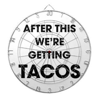 We're Getting Tacos Dartboard