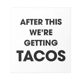 We're Getting Tacos Notepad
