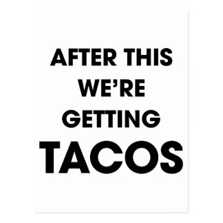 We're Getting Tacos Postcard