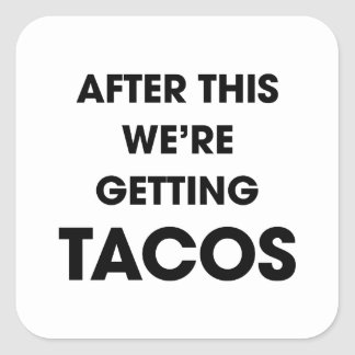 We're Getting Tacos Square Sticker