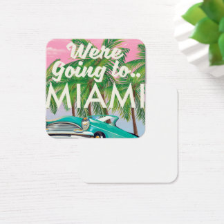 Were going to Miami Square Business Card