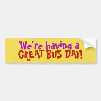 We're having a GREAT bus day! sticker