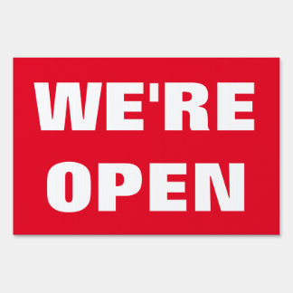 WE'RE OPEN yard sign in small medium and large