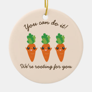 We're Rooting For You Funny Encouraging Carrots Round Ceramic Ornament