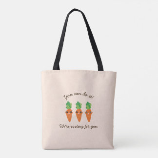 We're Rooting For You Funny Encouraging Carrots Tote Bag