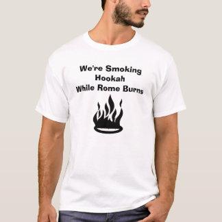 We're Smoking HookahWhile Rome Burns T-Shirt